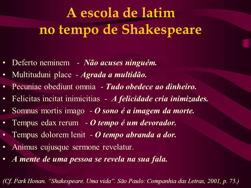 A escola de latim no tempo de Shakespeare Deferto neminem - Não acuses ninguém.