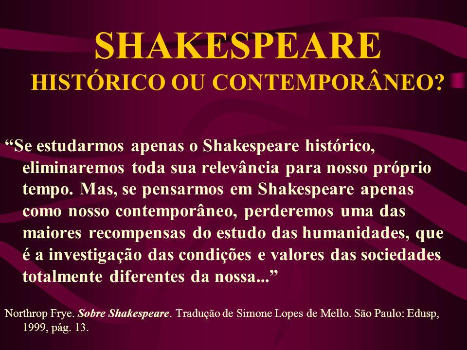 SHAKESPEARE SHAKESPEARE HISTÓRICO OU CONTEMPORÂNEO.