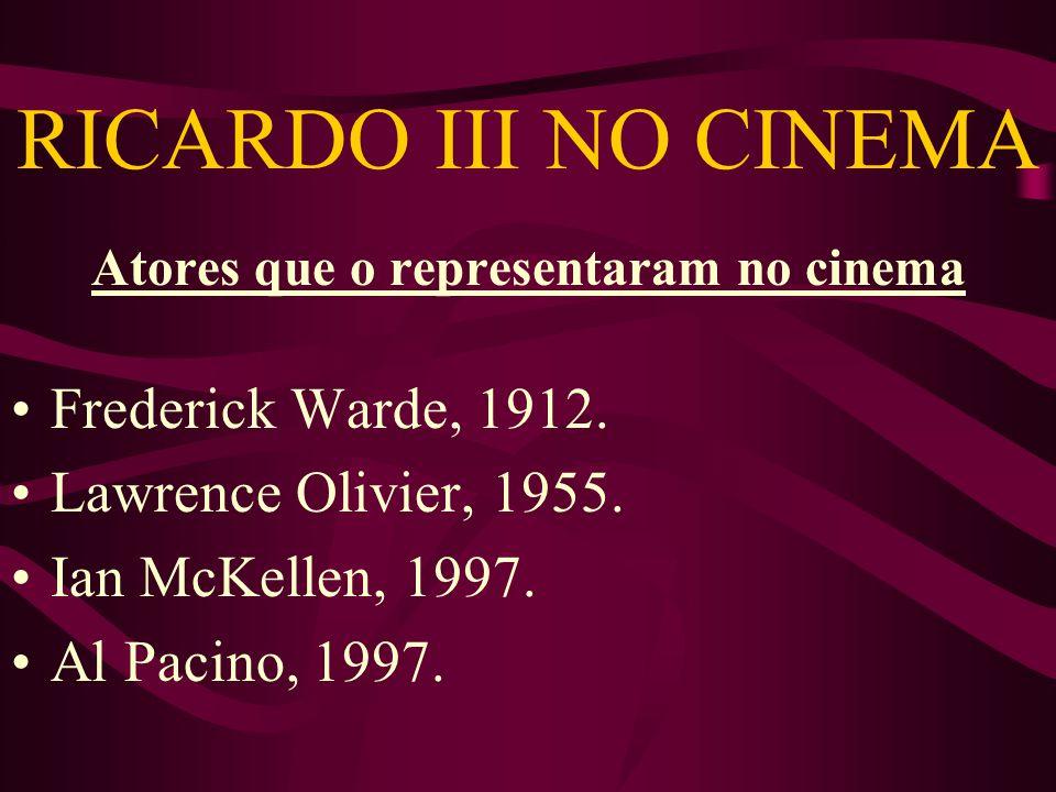 RICARDO III NO CINEMA Atores que o representaram no cinema Frederick Warde, 1912.