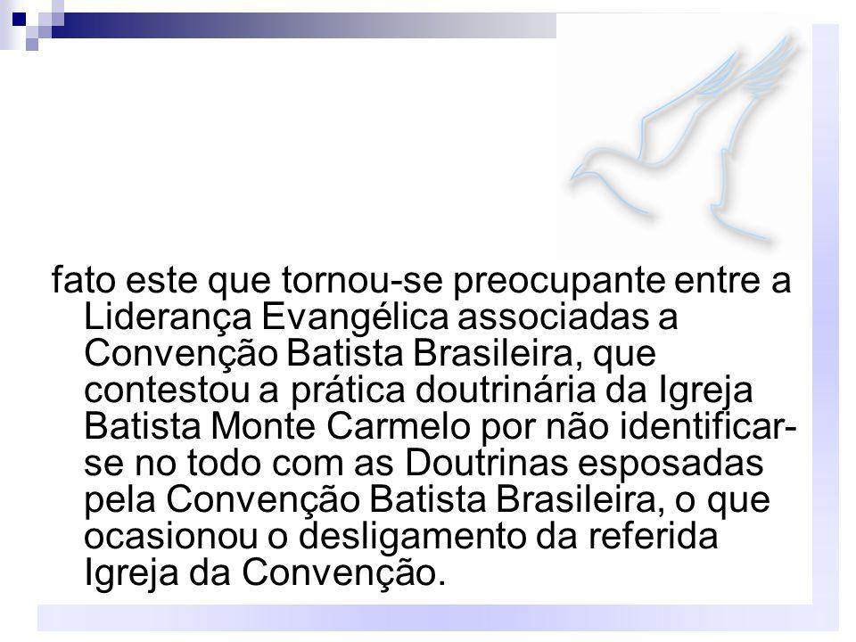fato este que tornou-se preocupante entre a Liderança Evangélica associadas a Convenção Batista Brasileira, que contestou a prática doutrinária da Igr