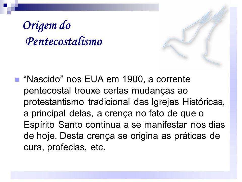 O 1º Grupo Pentecostal O primeiro grupo de pentecostais conseguiram sua membresia das igrejas Holiness Weslyanas (grupo de metodistas) e em muitos casos, dos grupos renovados onde elas começaram (Batistas, Metodistas, Presbiterianos).