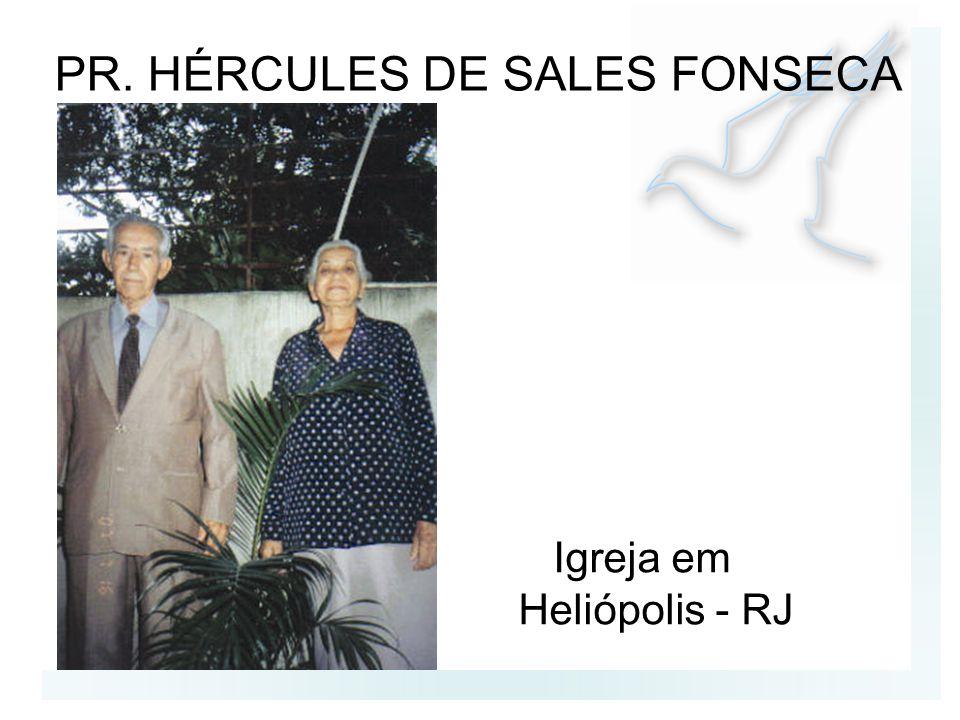 PR. HÉRCULES DE SALES FONSECA Igreja em Heliópolis - RJ