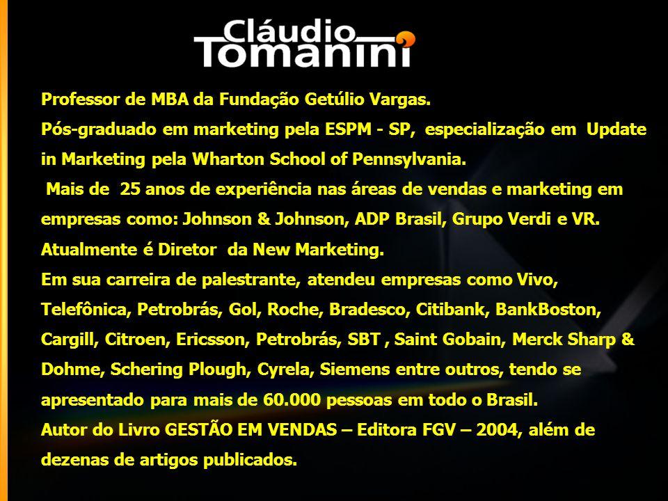 Professor de MBA da Fundação Getúlio Vargas. Pós-graduado em marketing pela ESPM - SP, especialização em Update in Marketing pela Wharton School of Pe