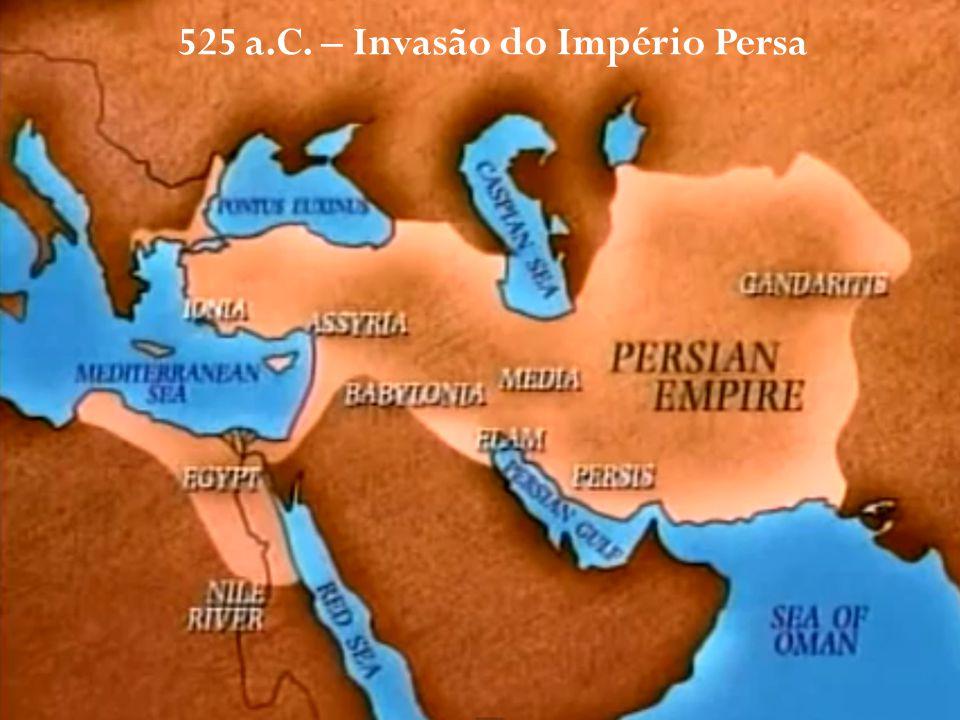 525 a.C. – Invasão do Império Persa
