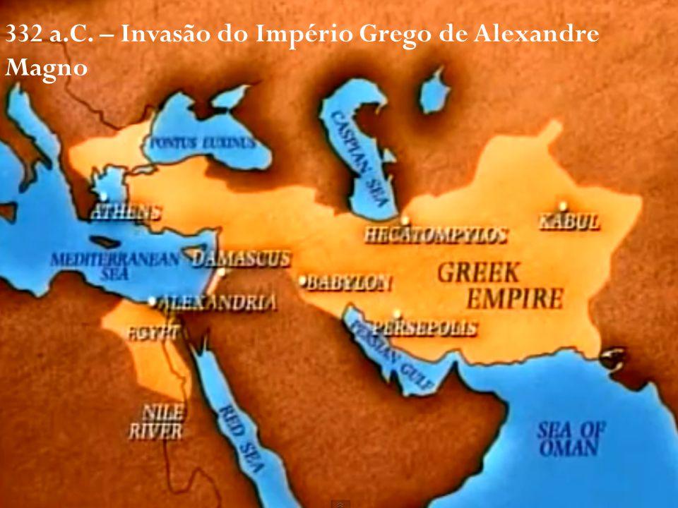 332 a.C. – Invasão do Império Grego de Alexandre Magno