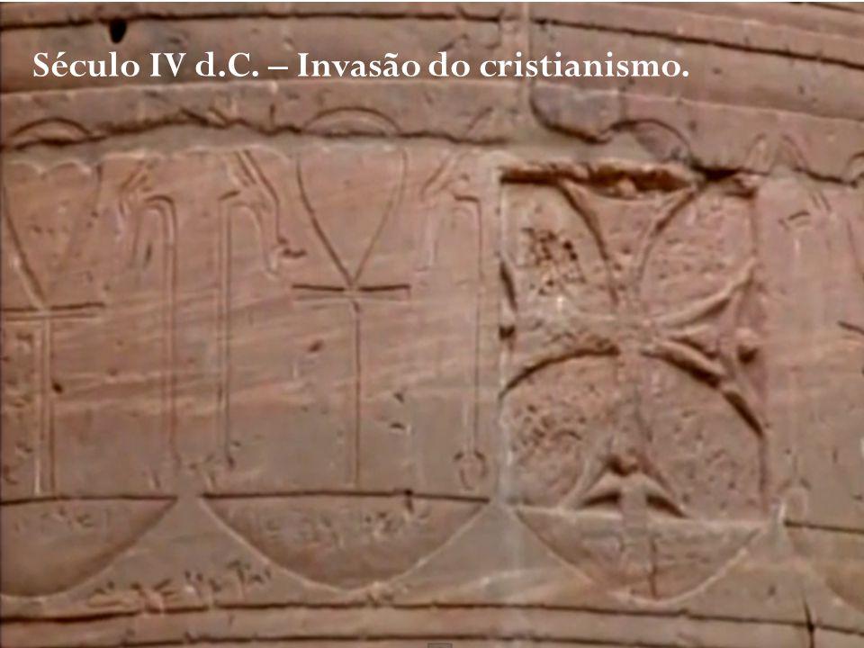 Século IV d.C. – Invasão do cristianismo.