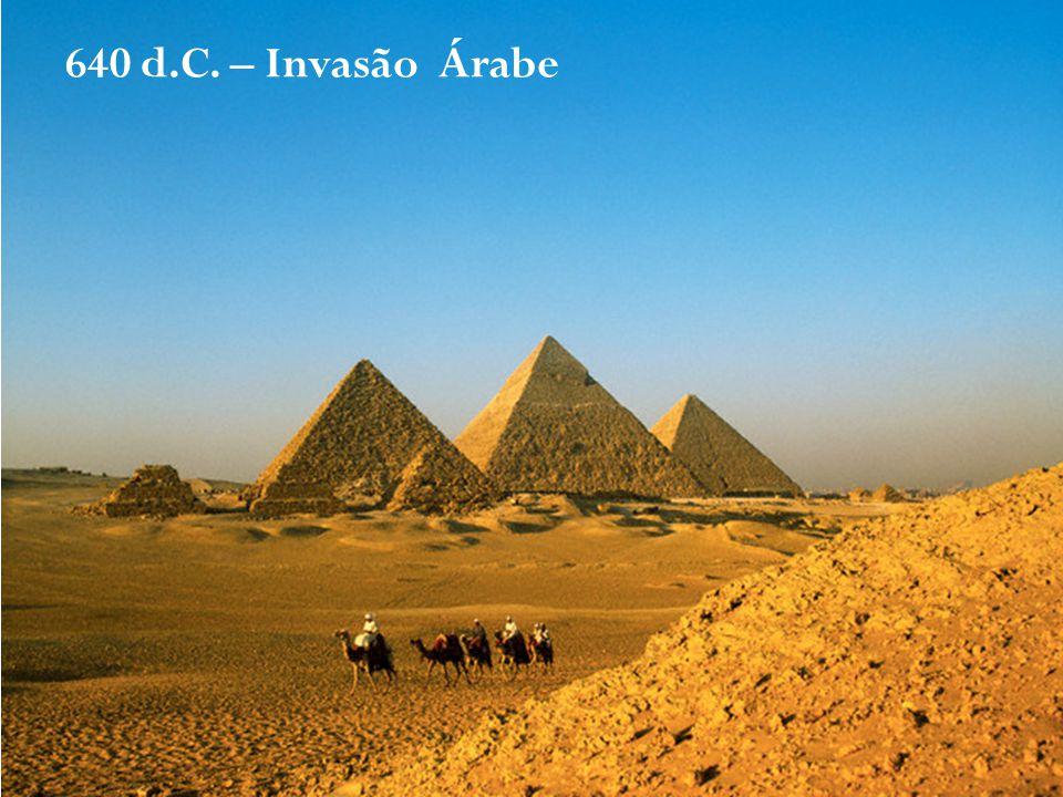 640 d.C. – Invasão Árabe