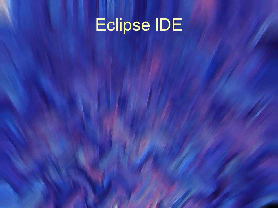 Eclipse IDE Distribuição gratuita Oferece grande flexibilidade para e controle para desenvolvimento de projetos Plug-in implementam funcionalidades ex