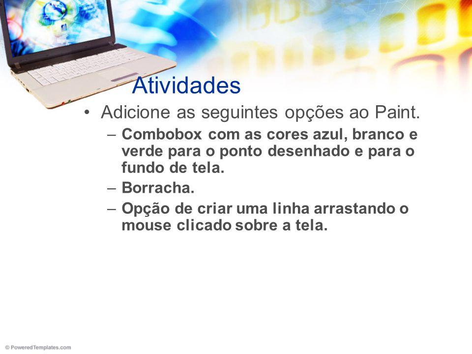 Atividades Adicione as seguintes opções ao Paint.