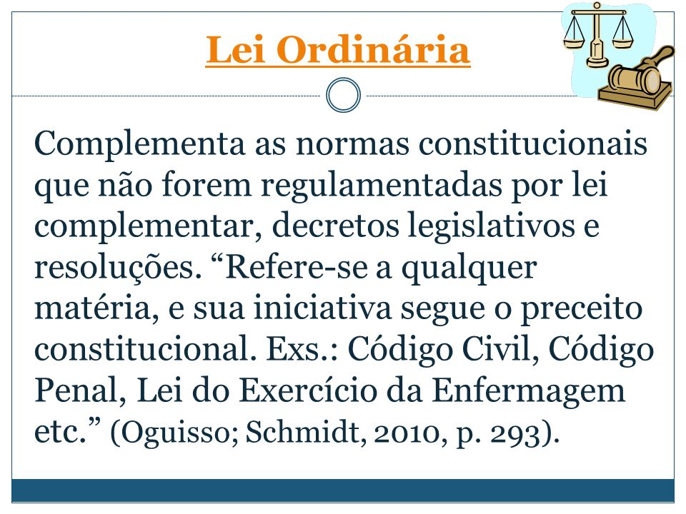 """Complementa as normas constitucionais que não forem regulamentadas por lei complementar, decretos legislativos e resoluções. """"Refere-se a qualquer mat"""