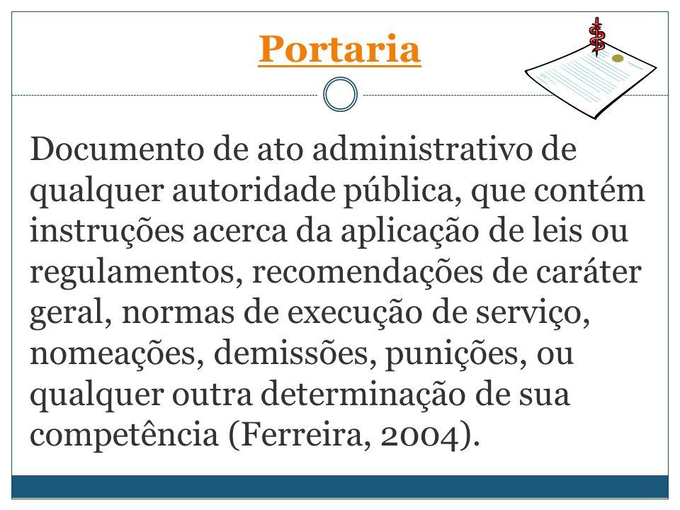 Documento de ato administrativo de qualquer autoridade pública, que contém instruções acerca da aplicação de leis ou regulamentos, recomendações de ca