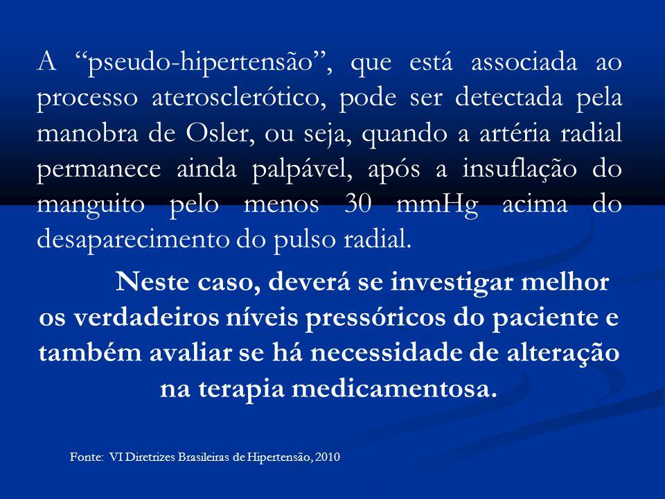 """A """"pseudo-hipertensão"""", que está associada ao processo aterosclerótico, pode ser detectada pela manobra de Osler, ou seja, quando a artéria radial per"""