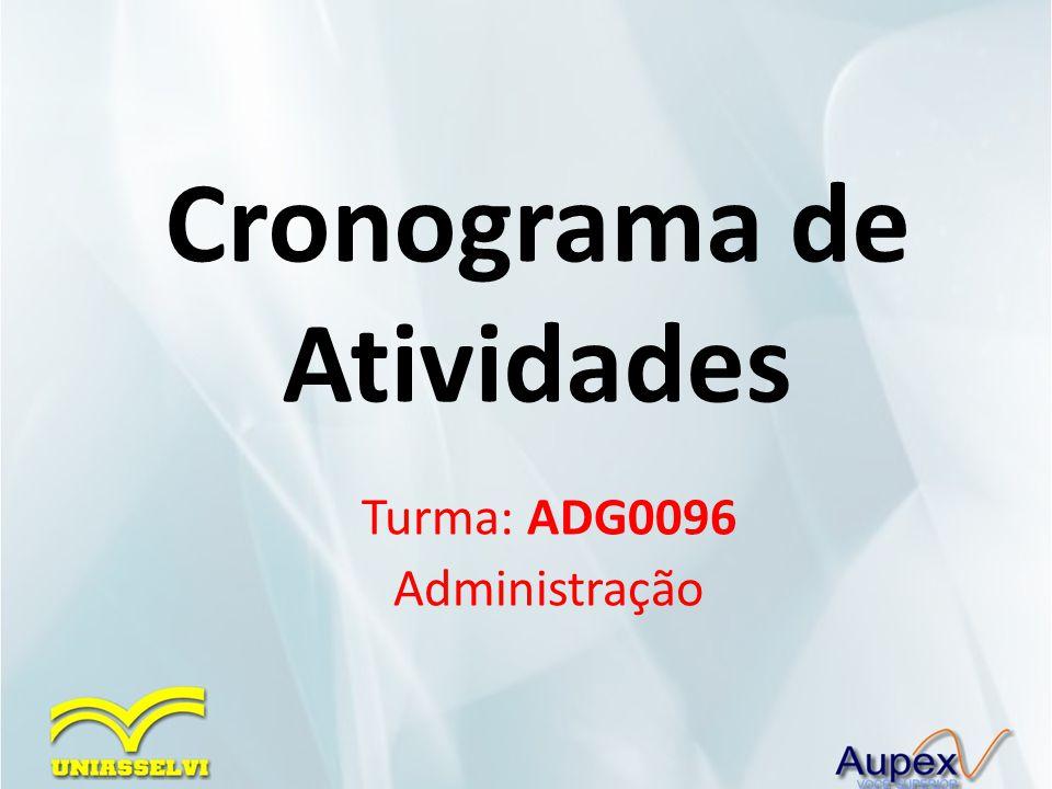 Cronograma de Atividades Turma: ADG0096 Administração