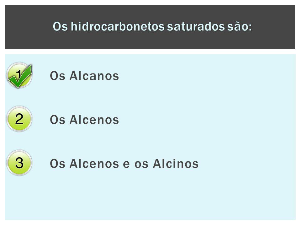 Os Alcanos Os Alcenos Os Alcenos e os Alcinos