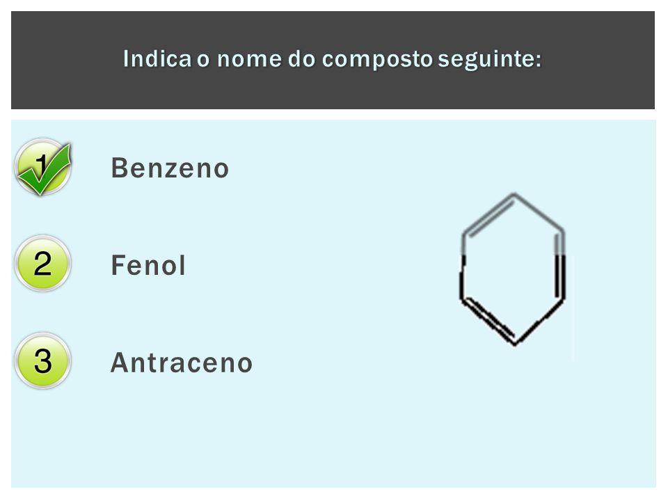 Benzeno Fenol Antraceno