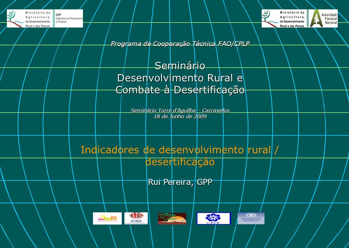 Programa de Cooperação Técnica FAO/CPLP Seminário Desenvolvimento Rural e Combate à Desertificação Seminário Torre d'Aguilha - Carcavelos 18 de Junho