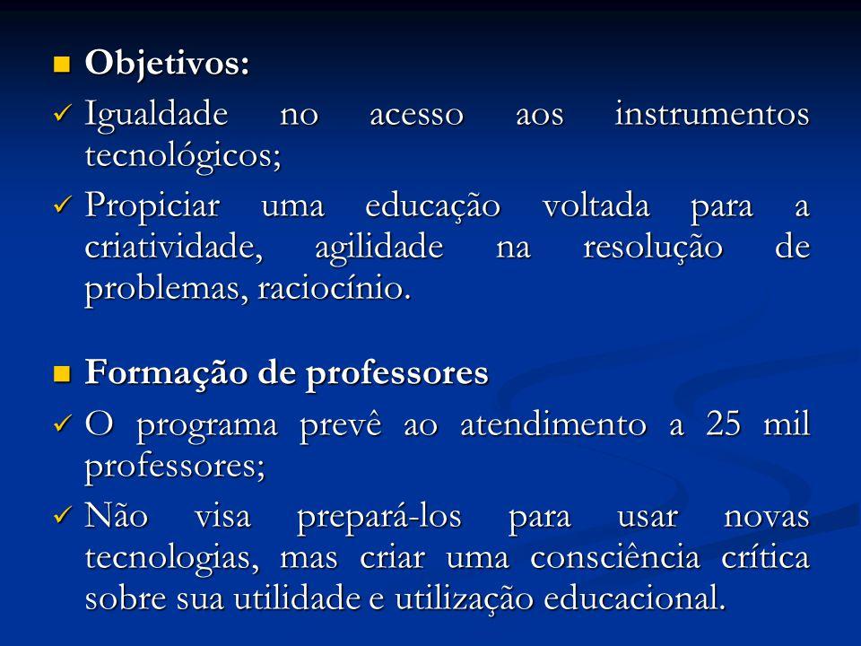 Objetivos: Objetivos: Igualdade no acesso aos instrumentos tecnológicos; Igualdade no acesso aos instrumentos tecnológicos; Propiciar uma educação vol