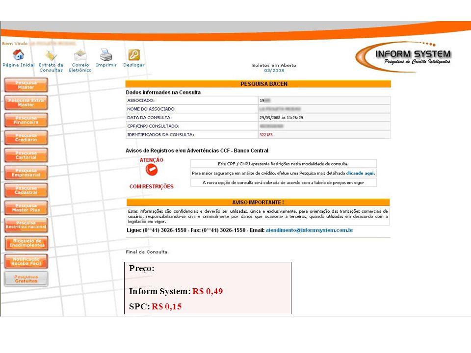 Preço: Inform System: R$ 1,78 SPC: R$ 1,15