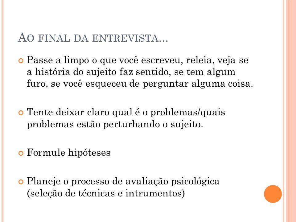 A O FINAL DA ENTREVISTA...