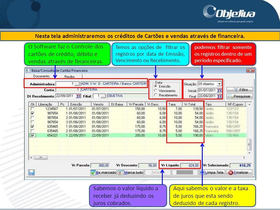 Nesta tela administraremos os créditos de Cartões e vendas através de financeira.