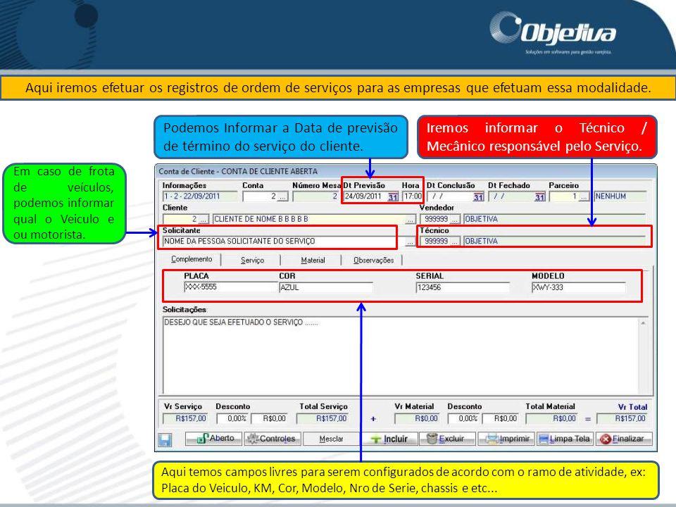 Aqui iremos efetuar os registros de ordem de serviços para as empresas que efetuam essa modalidade. Em caso de frota de veículos, podemos informar qua