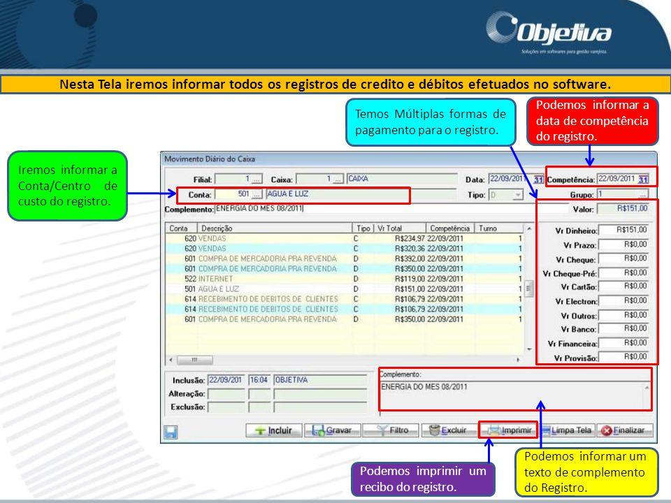 Nesta Tela iremos informar todos os registros de credito e débitos efetuados no software. Iremos informar a Conta/Centro de custo do registro. Podemos