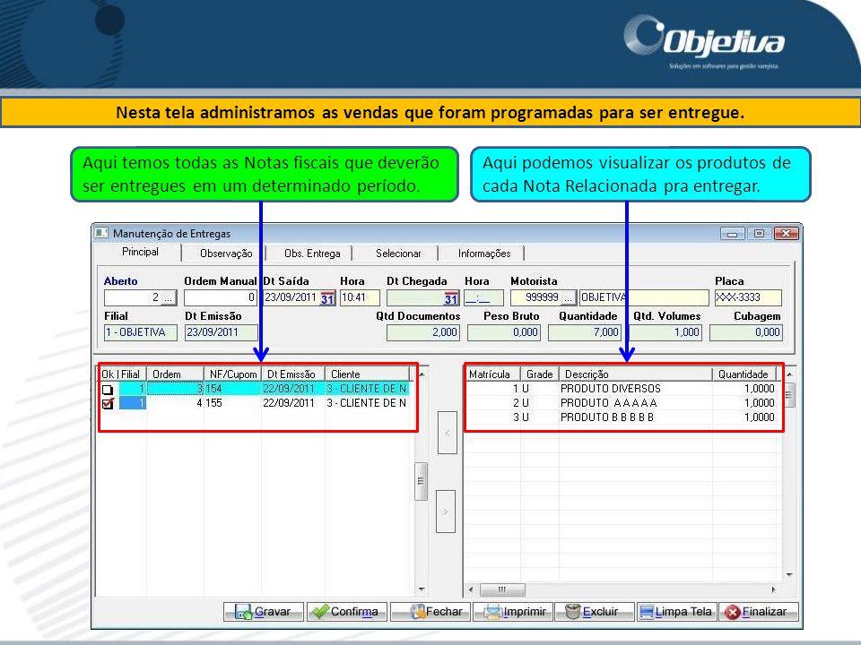 Nesta tela administramos as vendas que foram programadas para ser entregue.