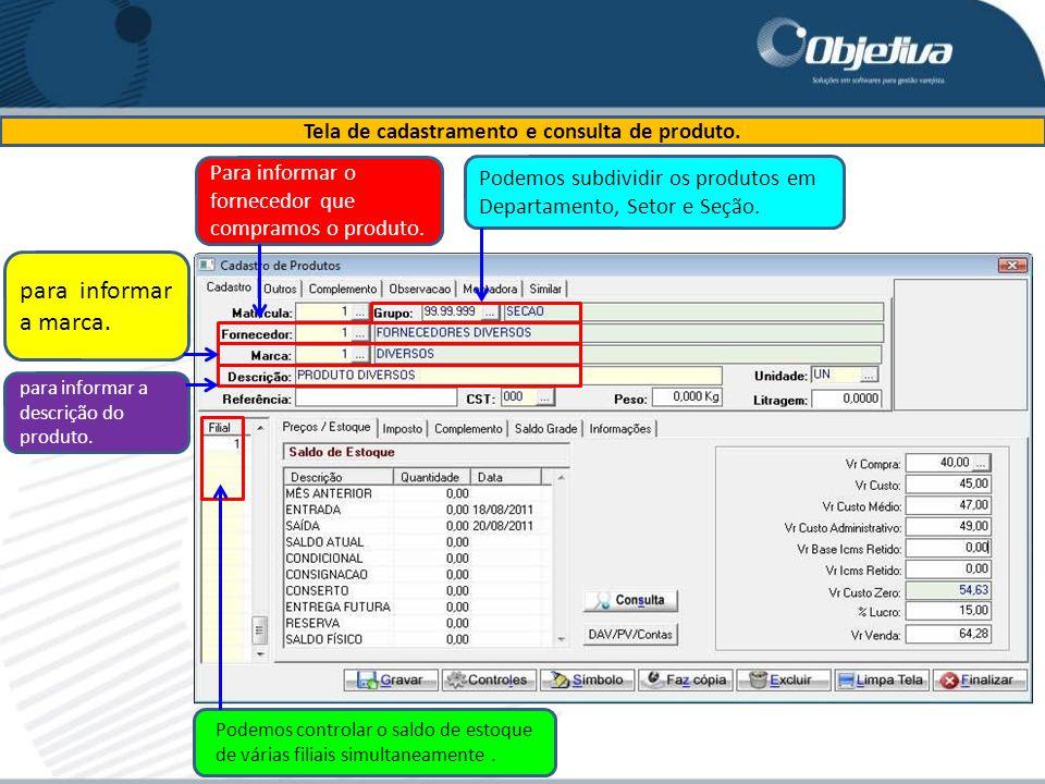 Tela de cadastramento e consulta de produto. Para informar o fornecedor que compramos o produto. Podemos subdividir os produtos em Departamento, Setor