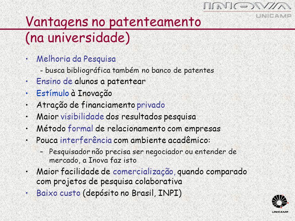 Vantagens no patenteamento (na universidade) Melhoria da Pesquisa - busca bibliográfica também no banco de patentes Ensino de alunos a patentear Estím