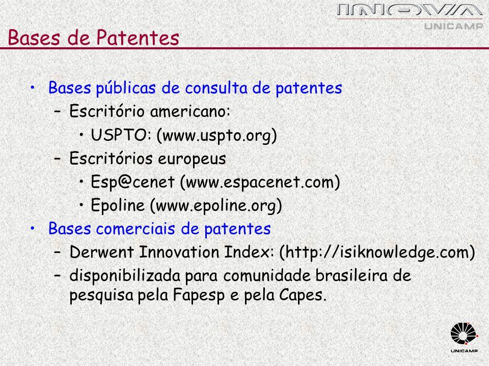 Bases de Patentes Bases públicas de consulta de patentes –Escritório americano: USPTO: (www.uspto.org) –Escritórios europeus Esp@cenet (www.espacenet.