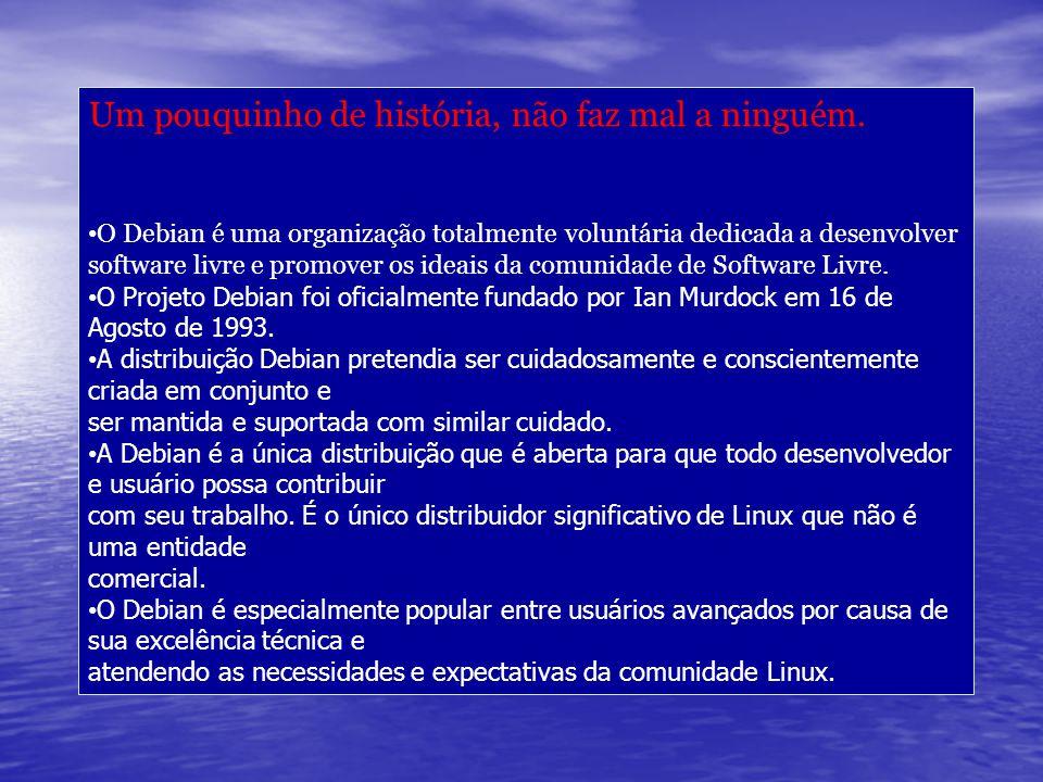 1.A característica que mais distingue a Debian de outras distribuições Linux é seu sistema de gerenciamento de pacotes.
