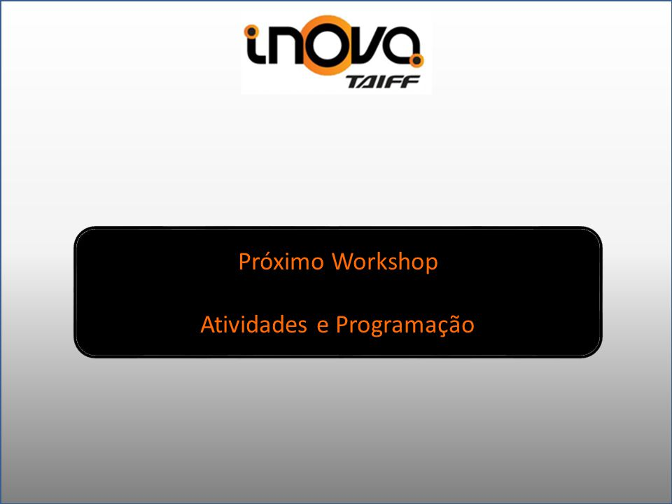 Próximo Workshop Atividades e Programação