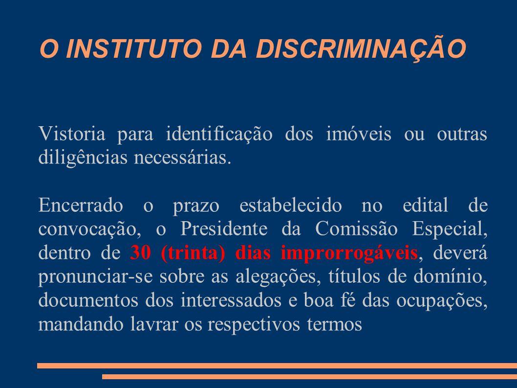 O INSTITUTO DA DISCRIMINAÇÃO Vistoria para identificação dos imóveis ou outras diligências necessárias.