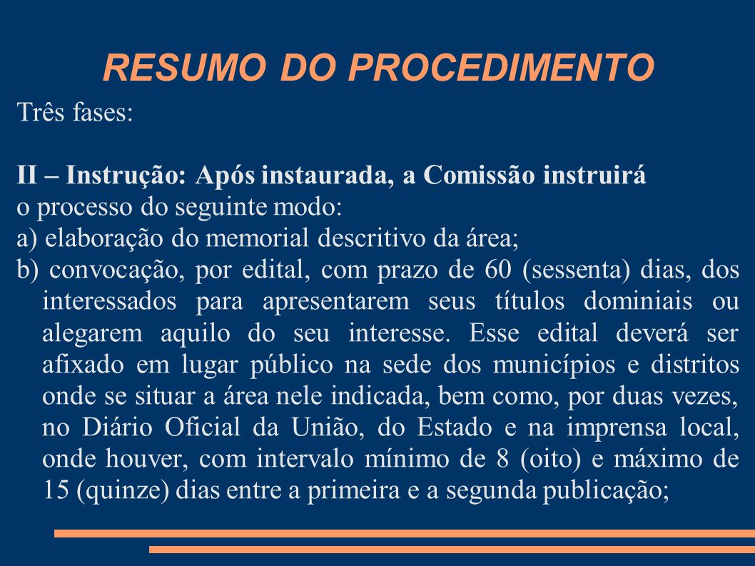 RESUMO DO PROCEDIMENTO Três fases: II – Instrução: Após instaurada, a Comissão instruirá o processo do seguinte modo: a) elaboração do memorial descri