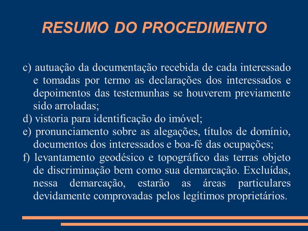 RESUMO DO PROCEDIMENTO c) autuação da documentação recebida de cada interessado e tomadas por termo as declarações dos interessados e depoimentos das