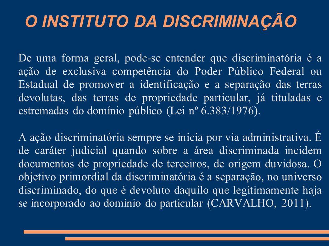 O INSTITUTO DA DISCRIMINAÇÃO De uma forma geral, pode-se entender que discriminatória é a ação de exclusiva competência do Poder Público Federal ou Es