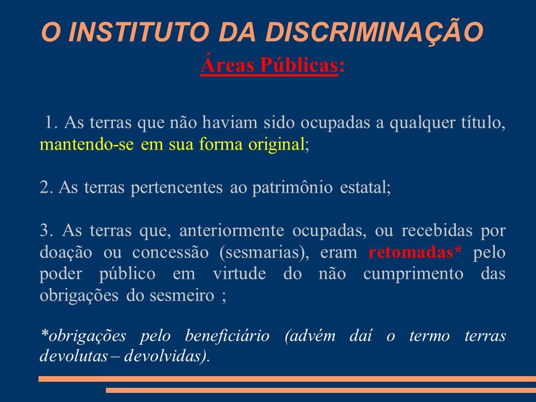 O INSTITUTO DA DISCRIMINAÇÃO Áreas Públicas: 1.