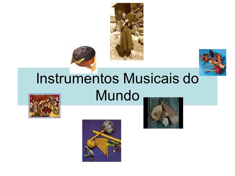 Instrumentos Musicais do Mundo