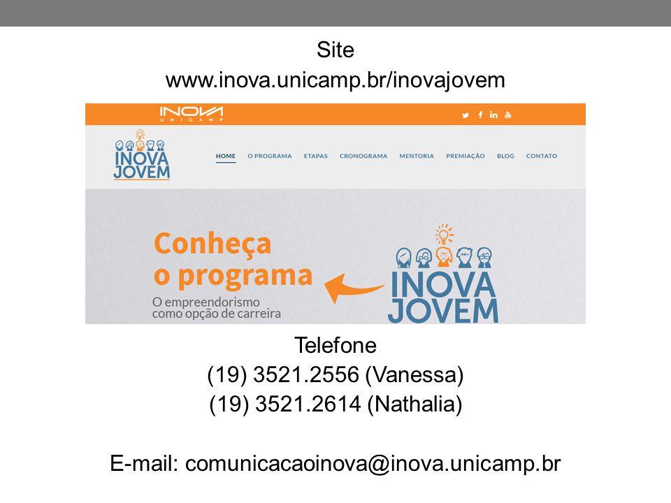 Site www.inova.unicamp.br/inovajovem Telefone (19) 3521.2556 (Vanessa) (19) 3521.2614 (Nathalia) E-mail: comunicacaoinova@inova.unicamp.br