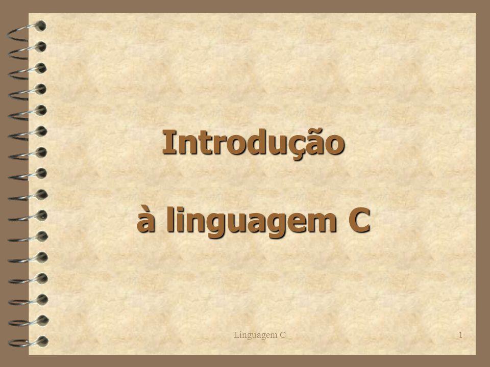 Linguagem C1 Introdução à linguagem C