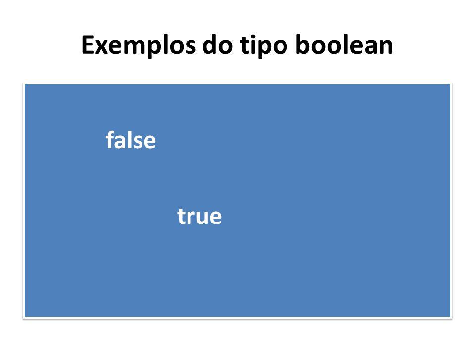 Exemplos do tipo boolean false true false true