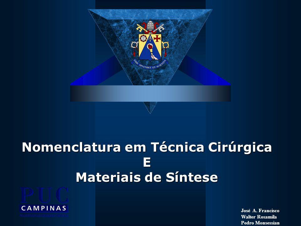 Nomenclatura em Técnica Cirúrgica E Materiais de Síntese José A.