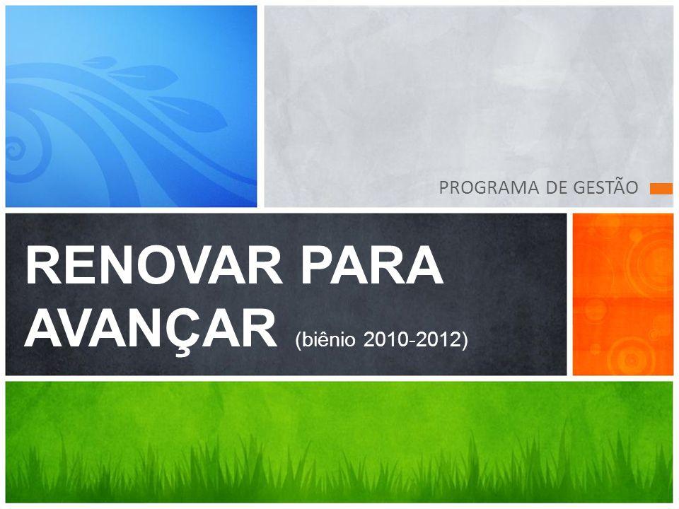 PROGRAMA DE GESTÃO RENOVAR PARA AVANÇAR (biênio 2010-2012)