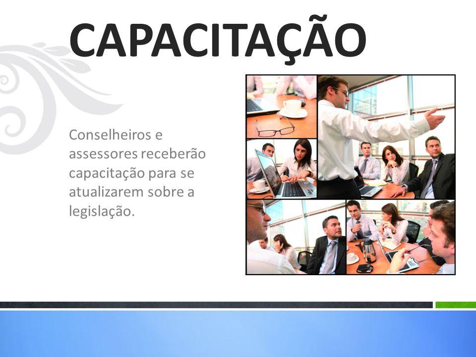 Conselheiros e assessores receberão capacitação para se atualizarem sobre a legislação. CAPACITAÇÃO