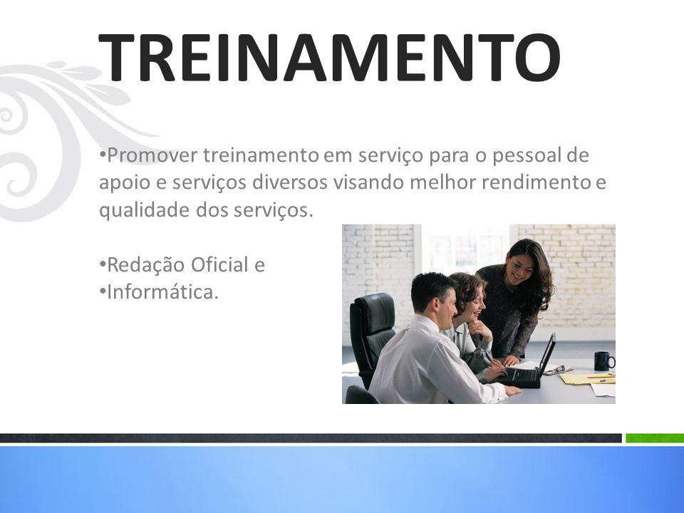 Promover treinamento em serviço para o pessoal de apoio e serviços diversos visando melhor rendimento e qualidade dos serviços.