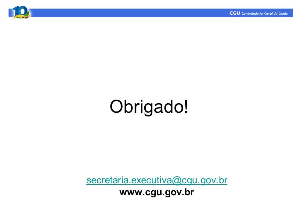 secretaria.executiva@cgu.gov.br www.cgu.gov.br Obrigado!