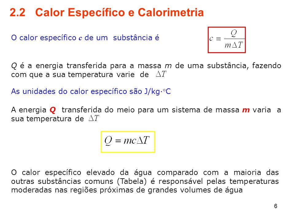 7 A Tabela mostra os calores específicos de algumas substâncias a 25 C e pressão atmosférica