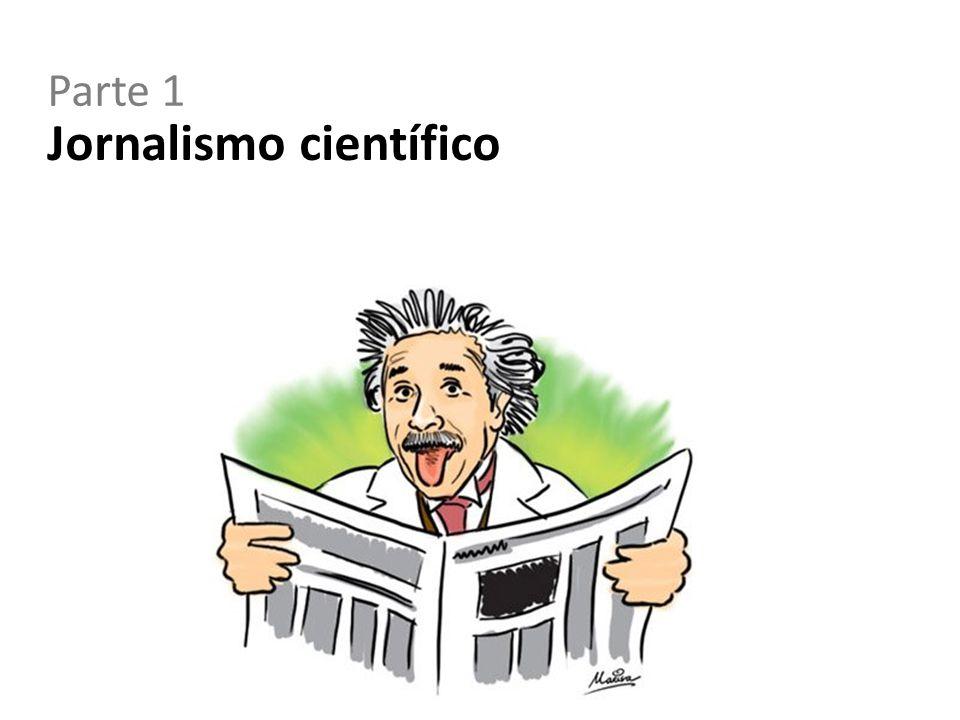 Comunicação da ciência  Disseminação científica  Difusão científica  Divulgação científica  Jornalismo científico Mediação crítica dos discursos sobre saberes e acontecimentos que atualizam a realidade