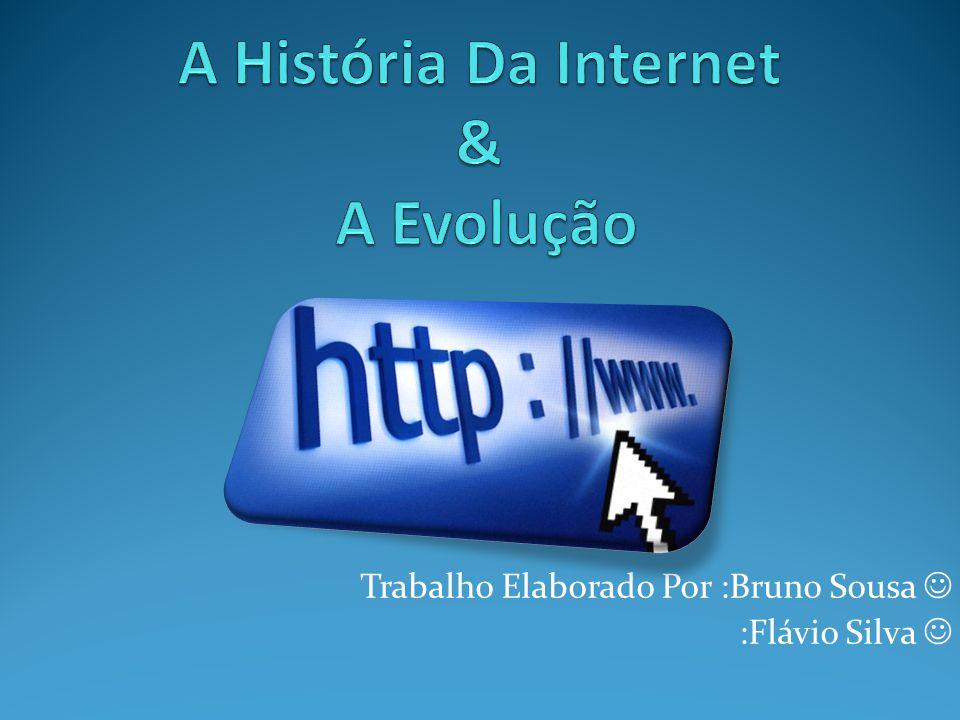 Introdução Neste Trabalho Vamos abordar: A evolução da internet; Como é que a Internet Surgiu; A Grande Vantagem da Internet, O Aparecimento da internet em Portugal;