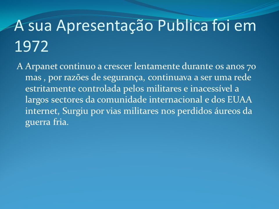 Aparecimento da internet em Portugal Aparecimento da Internet em Portugal Foi a criação, em 1986, da Fundação de Cálculo Científico Nacional que deu origem à instalação da primeira rede verdadeiramente nacional a RCCN (Rede de Comunidade Científica Nacional).